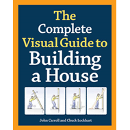 The complete visual guide to building a house (BOK)
