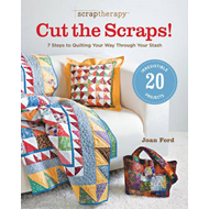 Scraptherapy: Cut the Scraps!: 7 Steps to Quilting Your Way Through Your Stash (BOK)
