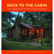 Back to the Cabin: More inspiration for the classic American getaway (BOK)