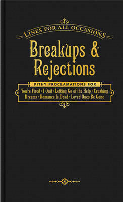 Break Ups and Rejections (BOK)