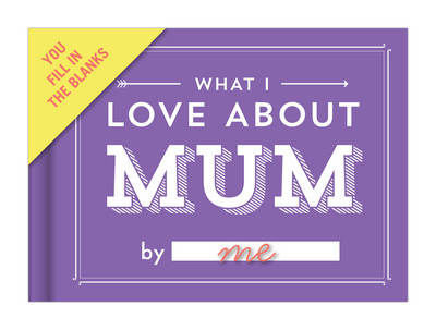 Specialty Journal: Love About Mum (BOK)