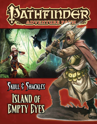 Pathfinder Adventure Path: Skull & Shackles Part 4 - Island of Empty Eyes (BOK)