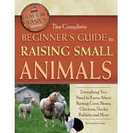 Complete Beginner's Guide to Raising Small Animals (BOK)