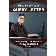 How to Write a Query Letter for Your Manuscript and Articles (BOK)