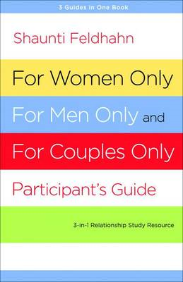 For Women Only and for Men Only Participant's Guide: Three-in-One Relationship Study Resource (BOK)
