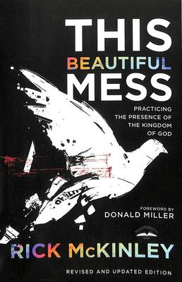 This Beautiful Mess: Practicing the Presence of the Kingdom of God (BOK)