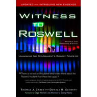 Witness to Roswell: Unmasking the Governments Biggest Cover-up (BOK)