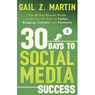 30 Days to Social Media Success: The 30 Day Results Guide to Making the Most of Twitter, Blogging, L (BOK)