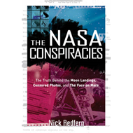 The NASA Conspiracies: The Truth Behind the Moon Landings, Censored Photos, and the Face on Mars (BOK)