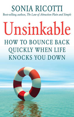 Unsinkable: How to Bounce Back Quickly When Life Knocks You Down (BOK)
