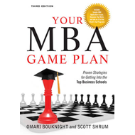 Your MBA Game Plan: Proven Strategies for Getting into the Top Business Schools (BOK)