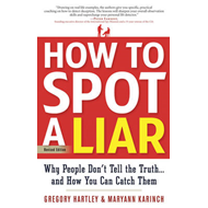 How to Spot a Liar: Why People Don't Tell the Truth - and How You Can Catch Them (BOK)
