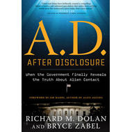 A.D. After Disclosure: When the Government Finally Reveals the Truth About Alien Contact (BOK)