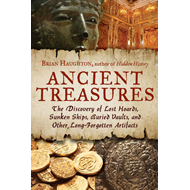 Ancient Treasures: The Discovery of Lost Hoards, Sunken Ships, Buried Vaults, and Other Long-Forgott (BOK)