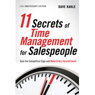 11 Secrets of Time Management for Sales People: Gain the Competitive Edge and Make Every Second Coun (BOK)