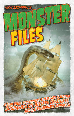 Monster Files: A Look Inside Government Secrets and Classified Documents on Bizarre Creatures and Ex (BOK)