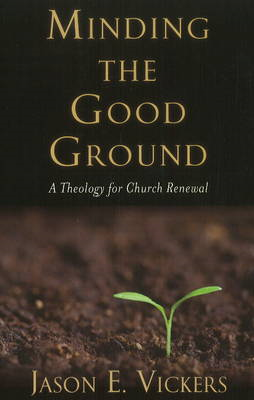 Minding the Good Ground (BOK)