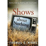 Shows About Nothing: Nihilism in Popular Culture (BOK)