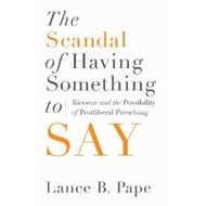 Scandal of Having Something to Say (BOK)
