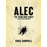 ALEC: Years Have Pants (a Life-size Omnibus) (BOK)