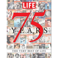 LIFE 75 Years: The Very Best of LIFE (BOK)