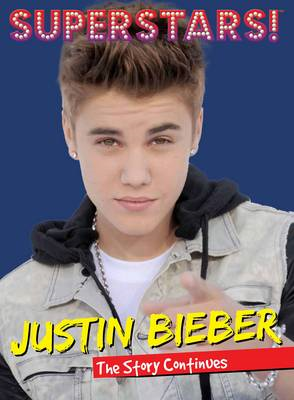 Superstars! Justin Bieber: The Story Continues (BOK)