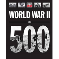 Time-Life World War II in 500 Photographs (BOK)