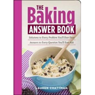 The Baking Answer Book: Solutions to Every Problem You'll Ever Face; Answers to Every Question You'l (BOK)
