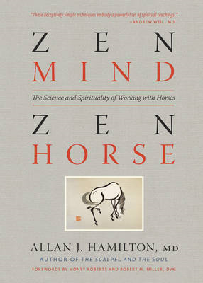 Zen Mind, Zen Horse: The Science and Spirituality of Working with Horses (BOK)