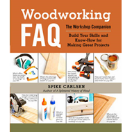 Woodworking FAQ: The Workshop Companion: Build Your Skills and Know-how for Making Great Projects (BOK)
