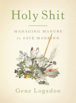 Holy Shit: Managing Manure to Save Mankind (BOK)