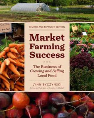 Market Farming Success: The Business of Growing and Selling Local Food (BOK)