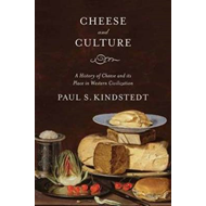 Cheese and Culture: A History of Cheese and Its Place in Western Civilization (BOK)