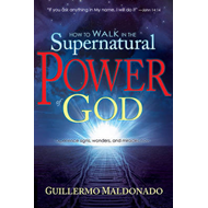 How to Walk in the Supernatural Power of God (BOK)