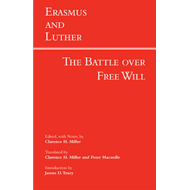 Erasmus and Luther: The Battle over Free Will (BOK)