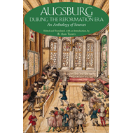 Augsburg During the Reformation Era (BOK)