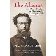Alienist and Other Stories of Nineteenth-Century Brazil (BOK)