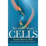 Secrets of Your Cells: Discovering Your Body's Inner Intelligence (BOK)