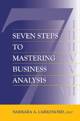 Seven Steps to Mastering Business Analysis (BOK)
