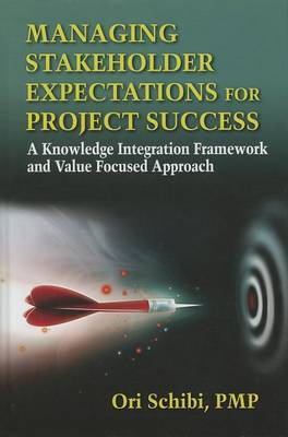 Managing Stakeholder Expectations for Project Success: A Knowledge Integration Framework and Value F (BOK)