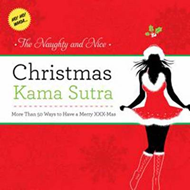 The Naughty and Nice Christmas Kama Sutra: More Than 50 Ways to Have a Merry Xxx-mas Burst: Ho! Ho! (BOK)