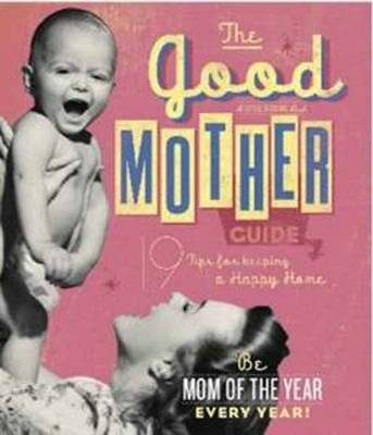 Good Mother Guide Seedling: 19 Tips for Keeping a Happy Home (BOK)