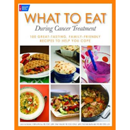 What to Eat During Cancer Treatment: 100 Great-tasting, Farnily Friendly Recipes to Help You Cope (BOK)