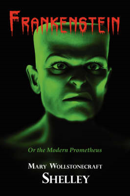Frankenstein with Reproduction of the Inside Cover Illustration of the 1831 Edition (BOK)