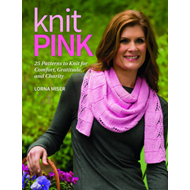 Knit Pink: 25 Patterns to Knit for Comfort, Gratitude, and Charity (BOK)