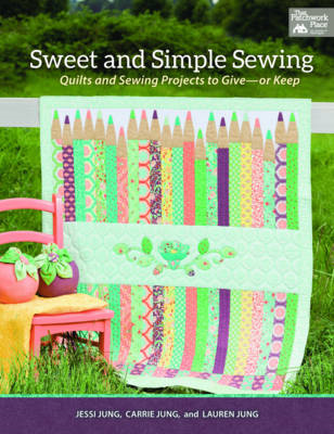 Sweet and Simple Sewing: Quilts and Sewing Projects to Give-Or Keep (BOK)