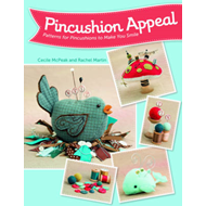 Pincushion Appeal: Patterns for Pincushions to Make You Smile (BOK)