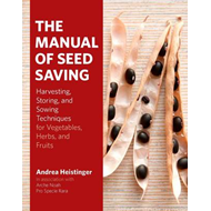The Manual of Seed-Saving: Harvesting, Storing and Sowing Techniques for Vegetables, Herbs and Fruit (BOK)