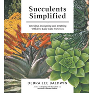 Succulents Simplified: Growing, Designing and Crafting with 100 Easy-Care Varieties (BOK)