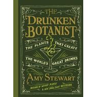 The Drunken Botanist: The Plants That Create The World's Great Drinks (BOK)